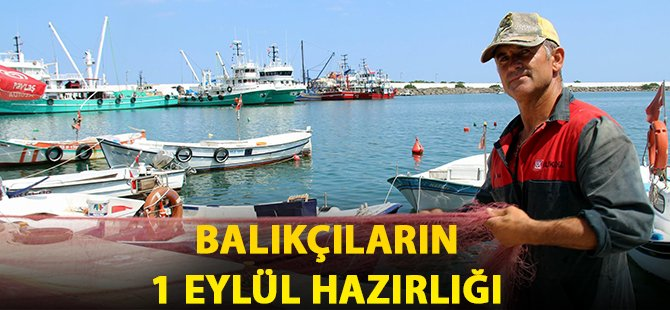 Samsun'da Balıkçıların 1 Eylül Hazırlığı