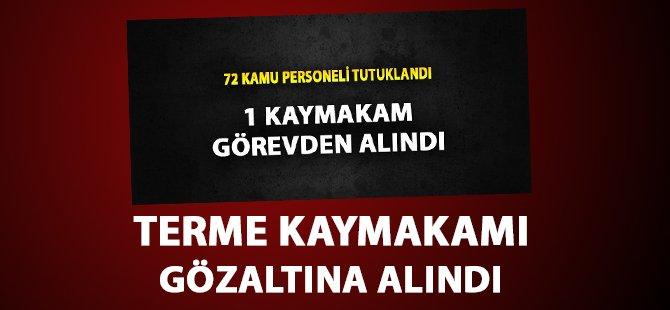 Samsun Terme Kaymakamı İlyas Gün Gözaltında