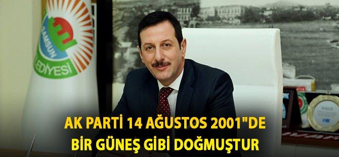 """Samsun'un İlkadım İlçe Belediye Başkanı Tok; """" AK Parti 14 Ağustos 2001""""De Bir Güneş Gibi Doğmuştur"""""""