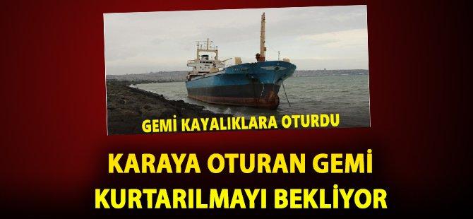 Samsun'da Karaya Oturan Gemi Kurtarılmayı Bekliyor