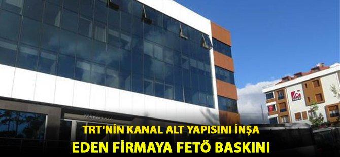 TRT'nin Kanal Alt Yapısını İnşa Eden Firmaya FETÖ Baskını