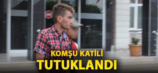 Samsun'da Komşu Cinayeti Zanlısı Tutuklandı