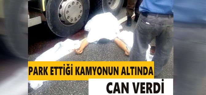 Samsun'da Kamyonun Altında Kalan Yardımcı Şoför Öldü