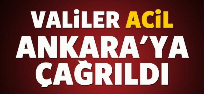 Valiler Acil Olarak Ankara'ya Çağrıldı