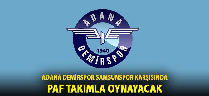 Adana Demirspor, Lisans Sıkıntısı Nedeniyle Paf Takımla Sahaya Çıkacak