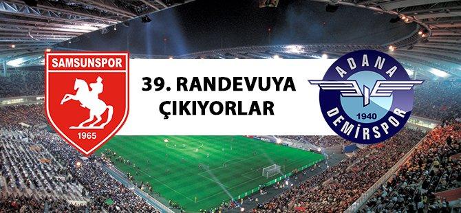 Samsunspor İle Adana Demirspor 39. Randevuya Çıkıyor
