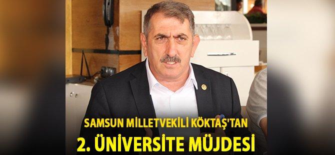 AK Parti Samsun Milletvekili Köktaş'tan 2. Üniversite Müjdesi