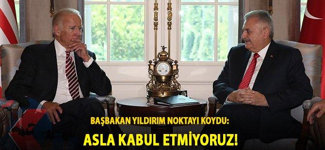 Başbakan Yıldırım Noktayı Koydu: Asla Kabul Etmiyoruz!