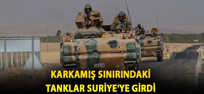 Karkamış Sınırındaki Tanklar Suriye'ye Girdi