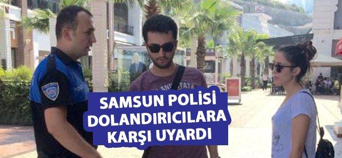 Samsun'da Polis Dolandırıcılara Karşı Uyardı