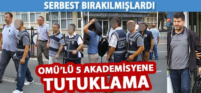 Samsun'da OMÜ'de 5 Akademisyen Daha Tutuklandı