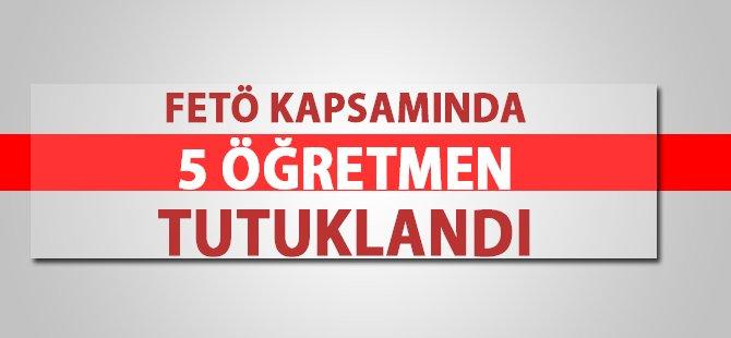 Samsun'da FETÖ Kapsamında 5 Öğretmen Tutuklandı