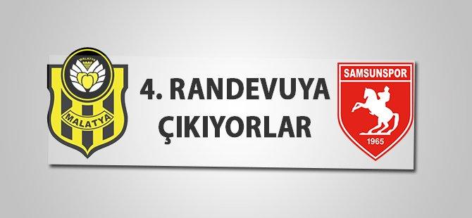 Samsunspor ve Yeni Malatyaspor 4. Randevuya Çıkıyor