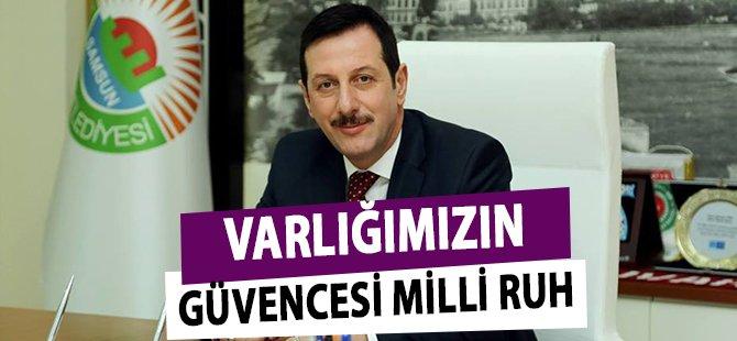 """Samsun'un İlkadım İlçe  Belediye Başkanı Tok; """"Varlığımızın Güvencesi Milli Ruh"""""""