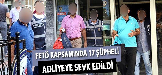 Samsun'da FETÖ Kapsamında 17 Şüpheli Adliyeye Sevk Edildi