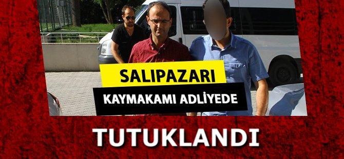 Salıpazarı Kaymakamı İskender Çolak Tutuklandı