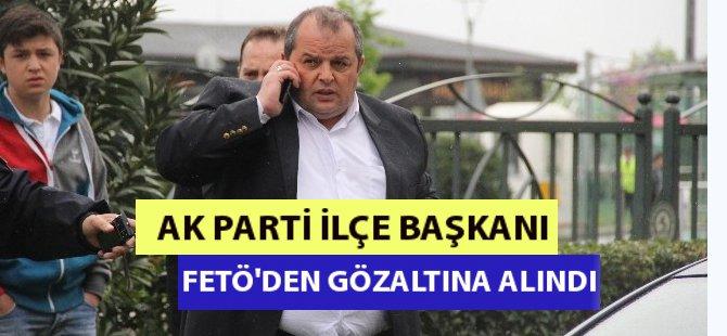 Samsun'da AK Parti Ladik İlçe Başkanı FETÖ'den Gözaltına Alındı