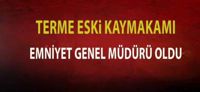 Samsun Terme Eski Kaymakamı Selami Altınok  Emniyet Genel Müdürü Oldu