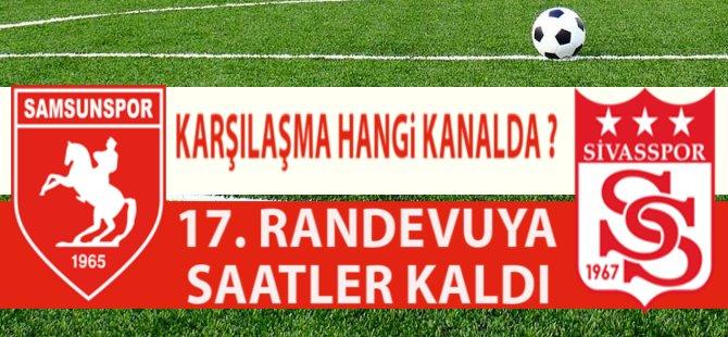 Samsunspor Sivasspor Karşılaşması Bugün Oynanacak