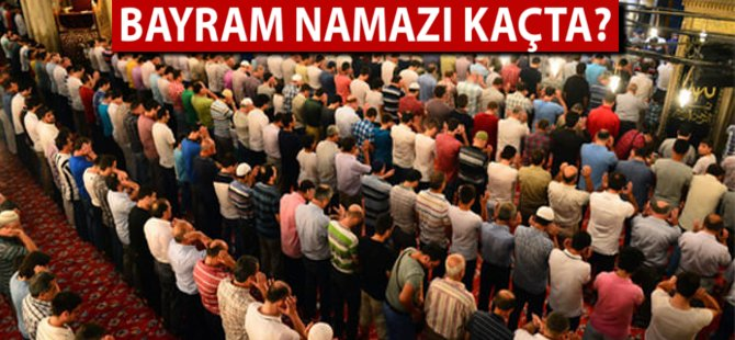 Samsun'da Bayram Namazı Kaçta Kılınacak?