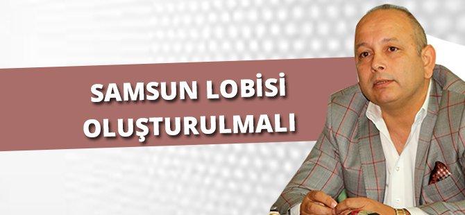 """SAMKON Genel Başkanı Gümüş: """"Samsun Lobisi Oluşturulmalı"""""""
