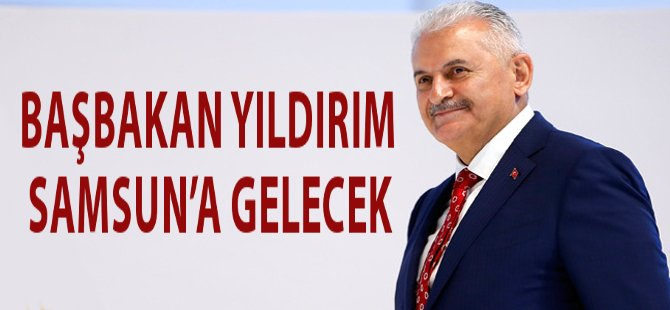 Başbakan Yıldırım Samsun'a Teşekkür İçin Gelecek