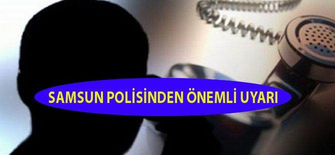 Samsun Emniyet Müdürlüğü Telefon Dolandırıcılığına Karşı Uyardı