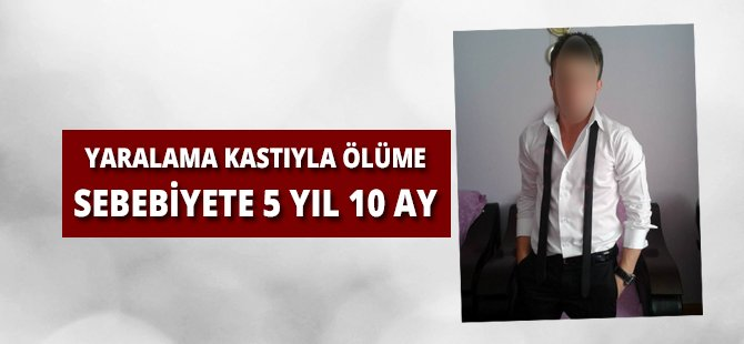 Samsun'da Bacaktan Bıçaklayarak Ölüme Sebebiyete 5 Yıl 10 Ay Hapis
