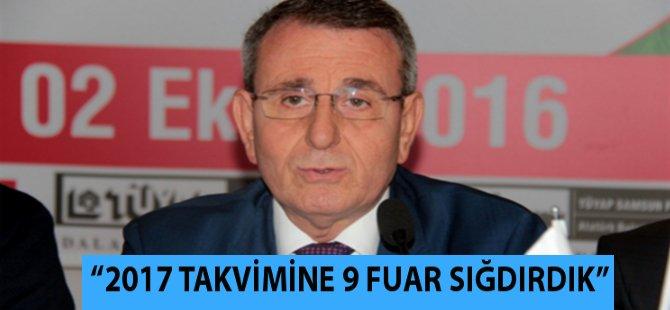 """Samsun TSO Başkanı Murzioğlu; """"2017 Yılında 9 Fuar Gerçekleştireceğiz"""""""