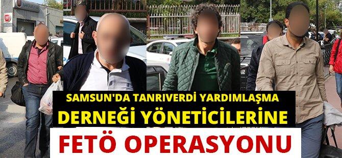 Samsun'da Tanrıverdi Yardımlaşma Derneği Yöneticilerine FETÖ Operasyonu, 14 Gözaltı
