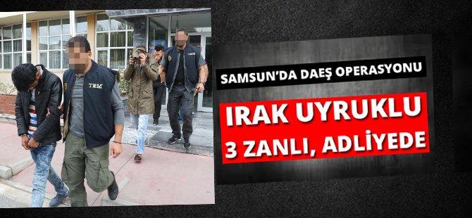 Samsun'da DAEŞ Operasyonu, 3 Zanlı Adliyede