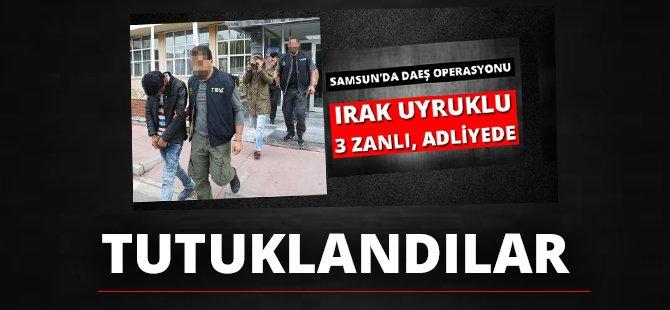 Samsun'da DAEŞ'ten Yakalanan 3 Zanlı Tutuklandı