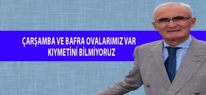 Samsun Büyükşehir Belediye Başkanı Yusuf Ziya Yılmaz Çarşamba ve Bafra Ovalarının Önemine Değindi