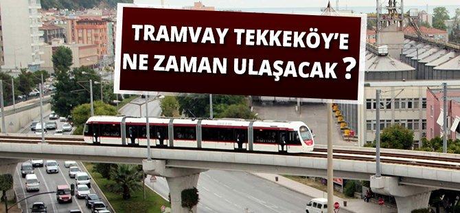 Samsun'da 10 Gün Sonra Tramvay Tekkeköy'e Ulaşacak