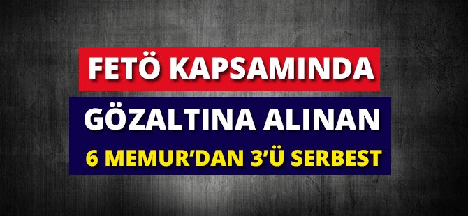 Samsun'da FETÖ Kapsamında 6 Memur Gözaltına Alındı
