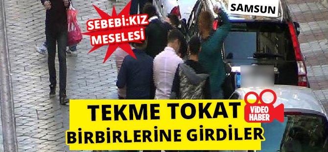Samsun'da Güpe Gündüz Tekme Tokatlı Kavga