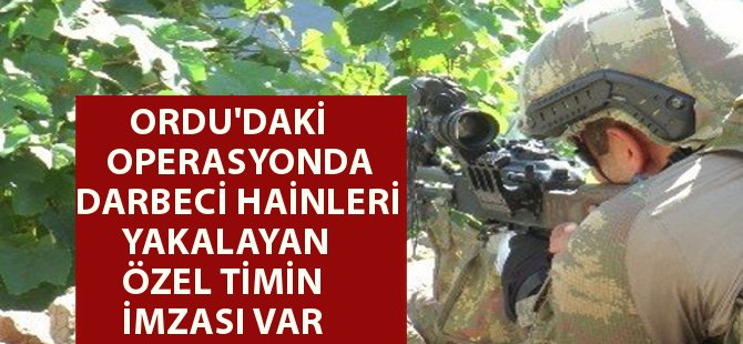 Ordu'da 6 PKK'lının Öldürülmesinde Darbeci Hainleri Marmaris'te Yakalayan TİM Görev Almış