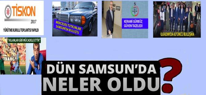 Samsun'da Yaşanan Önemli Olayları Derledik
