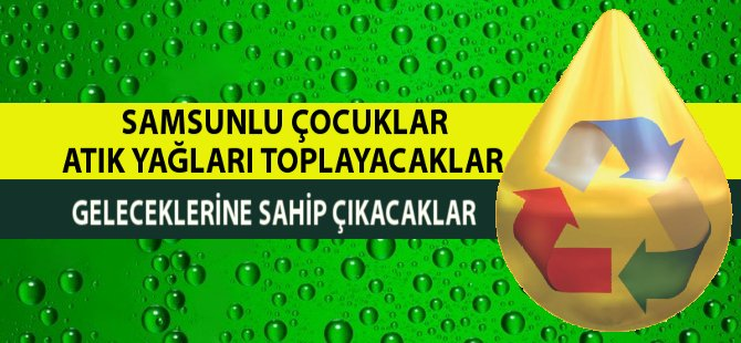 Samsun'da Atık Yağların Toplanması Konusunda Protokol İmzalandı