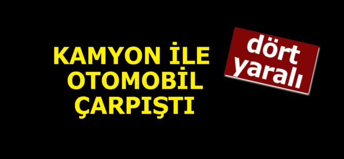 Samsun'da Kamyon İle Otomobil Çarpıştı: 4 Yaralı