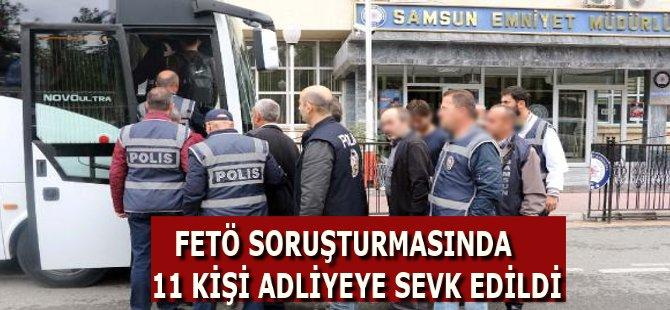 Samsun'da FETÖ Soruşturmasında 11 Kişi Adliyeye Sevk Edildi