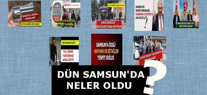 Samsun'da Dün Yaşanan Önemli Olayları Derledik