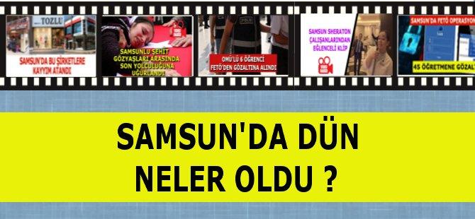 Dün Samsun'da Meydana Gelen Önemli Olaylar