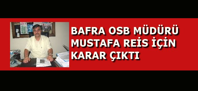 Samsun Bafra Organize Sanayi Bölgesi Müdürü Reis Tutuklandı