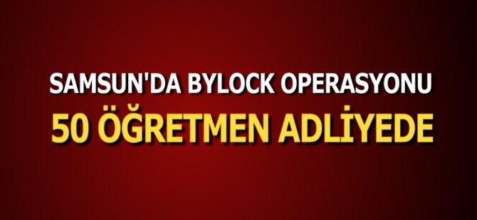 Samsun'da Bylock Kullandıkları İddia Edilen 50 Öğretmen Adliyede