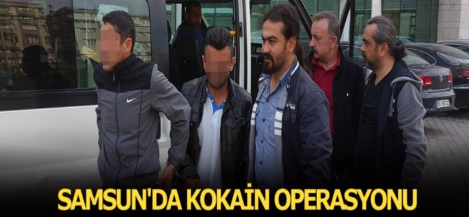 Samsun'da Kokain Operasyonu: 1'i Kadın 4 Gözaltı