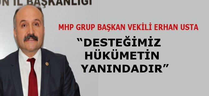 """MHP Grup Başkan Vekili ve Samsun Milletvekili Erhan Usta; """" Şimdi Siyaset Zamanı Değil"""""""