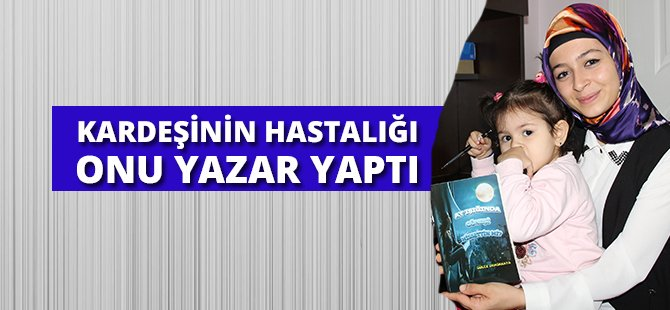 Samsun'da Kardeşinin Hastalığı Onu Türkiye'nin En Genç Yazarlarından Biri Yaptı