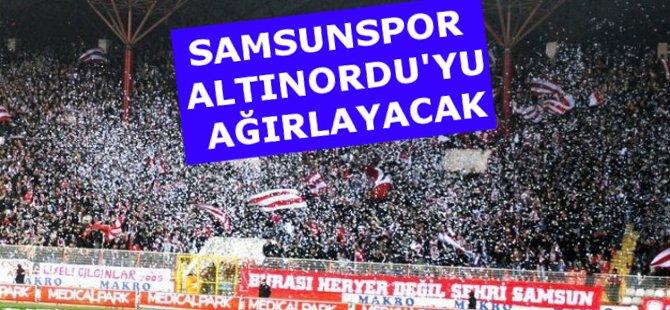 Samsunspor Altınordu'yu Ağırlayacak