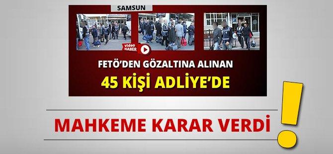 Samsun'da FETÖ Operasyonunda 20 Kişi Tutuklanmaya Sevk Edildi
